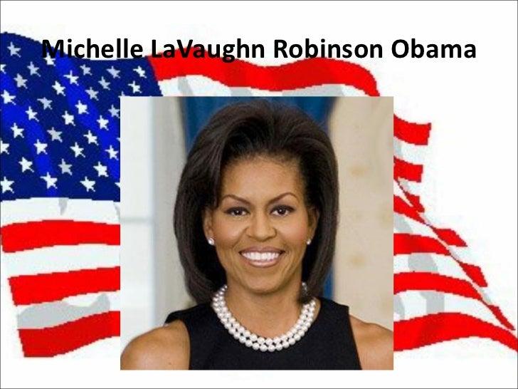 Michelle LaVaughn Robinson Obama