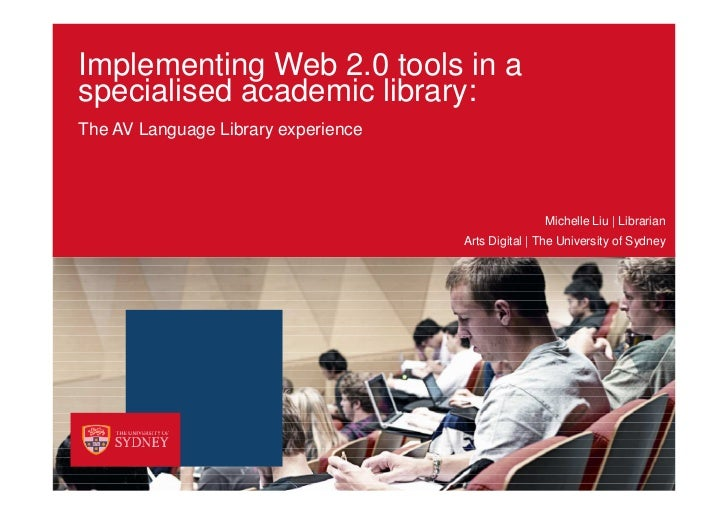 Implementing Web 2.0 tools in a specialised academic library: The AV Language Library experience                          ...