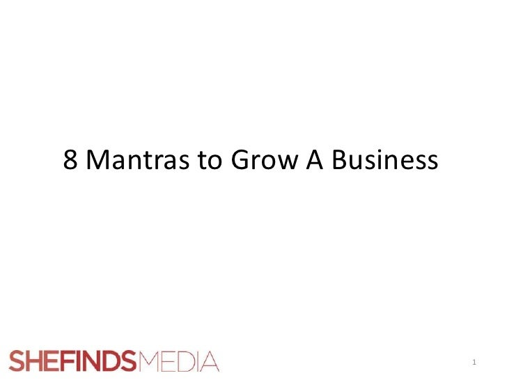 8 Mantras to Grow A Business<br />1<br />