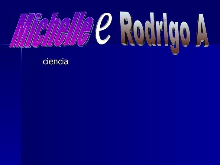 ciencia Michelle e Rodrigo A