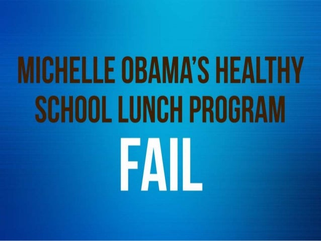 Michelle obama healthy school lunch program fail
