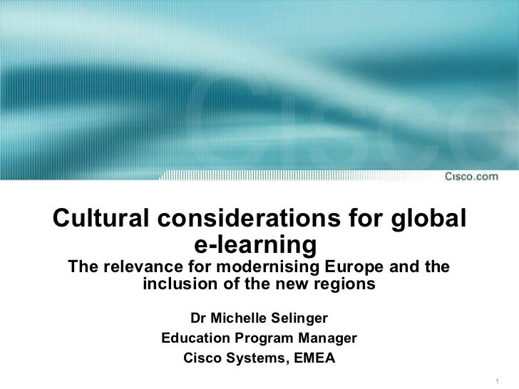 Cultural considerations for global e-learning  The relevance for modernising Europe and the inclusion of the new regions D...