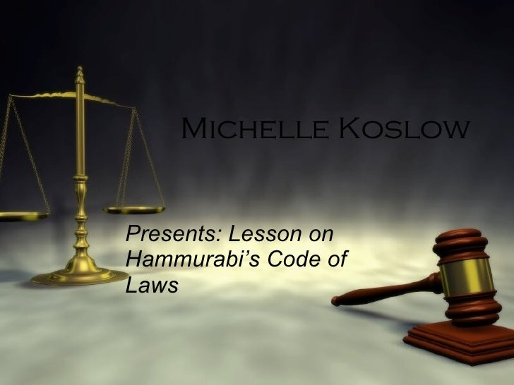 Michelle Koslow Presents: Lesson on Hammurabi's Code of Laws