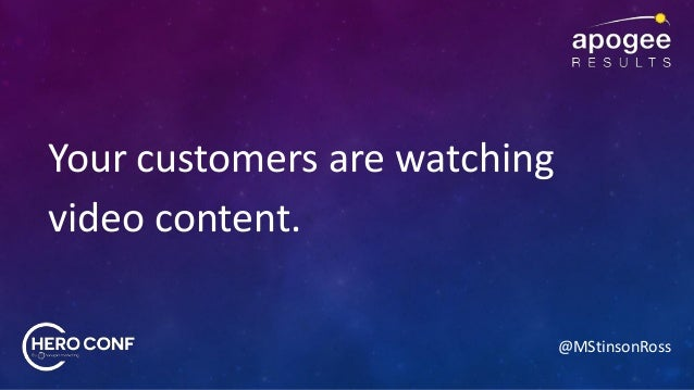 @MStinsonRoss Your customers are watching video content.