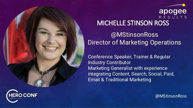 @MStinsonRoss MICHELLE STINSON ROSS @MStinsonRoss Director of Marketing Operations Conference Speaker, Trainer & Regular I...