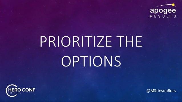 @MStinsonRoss PRIORITIZE THE OPTIONS
