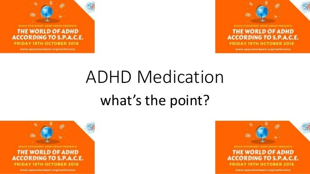 ADHD Medication what's the point?