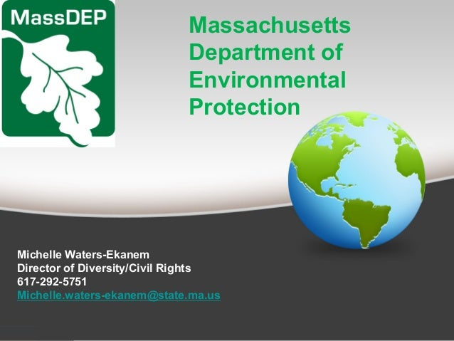Massachusetts  Department of  Environmental  Protection  Michelle Waters-Ekanem  Director of Diversity/Civil Rights  617-2...