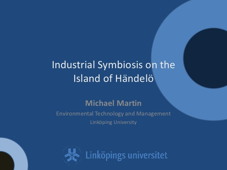 Industrial Symbiosis on the    Island of Händelö          Michael Martin Environmental Technology and Management          ...