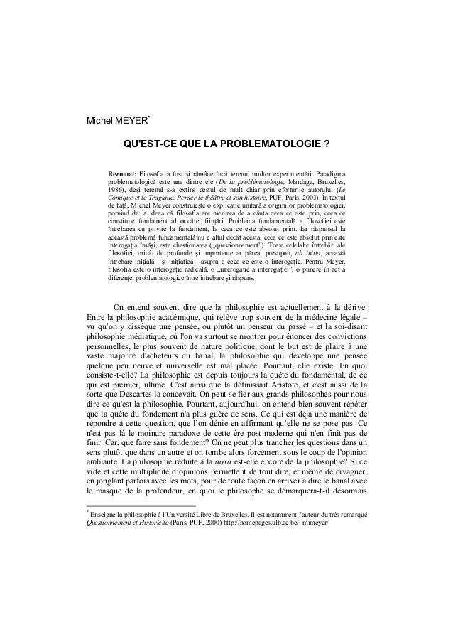 Michel MEYER  7  Michel MEYER*  QU'EST-CE QUE LA PROBLEMATOLOGIE ? Rezumat: Filosofia a fost şi rămâne încă terenul multor...