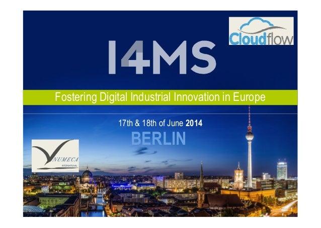 Fostering Digital Industrial Innovation in Europe BERLIN 17th & 18th of June 2014