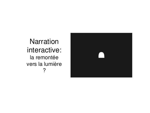 Narration interactive: la remontée vers la lumière ?