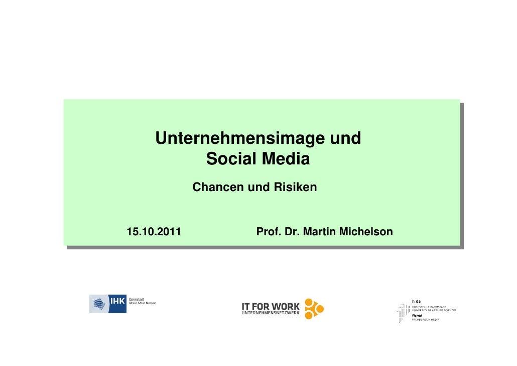 Unternehmensimage und           Social Media             Chancen und Risiken15.10.2011            Prof. Dr. Martin Michelson