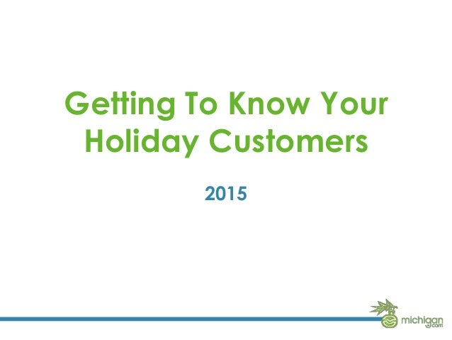 Getting To Know Your Holiday Customers 2015