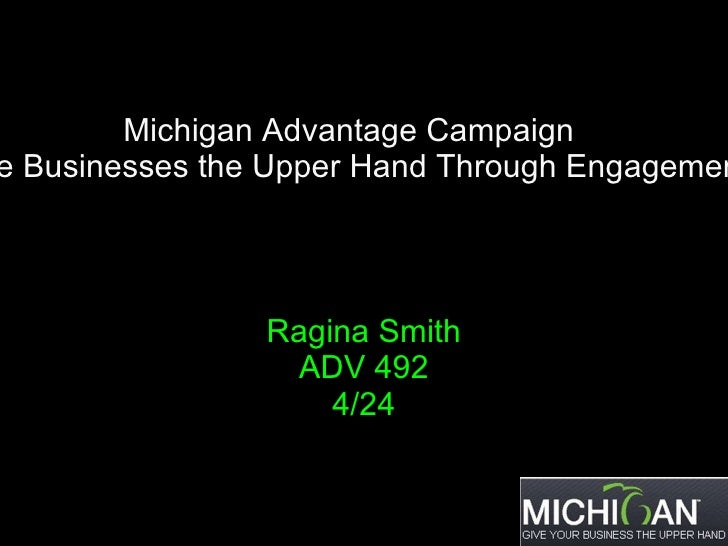 """Michigan Advantage Campaign """"Give Businesses the Upper Hand Through Engagement"""" Ragina Smith ADV 492 4/24"""