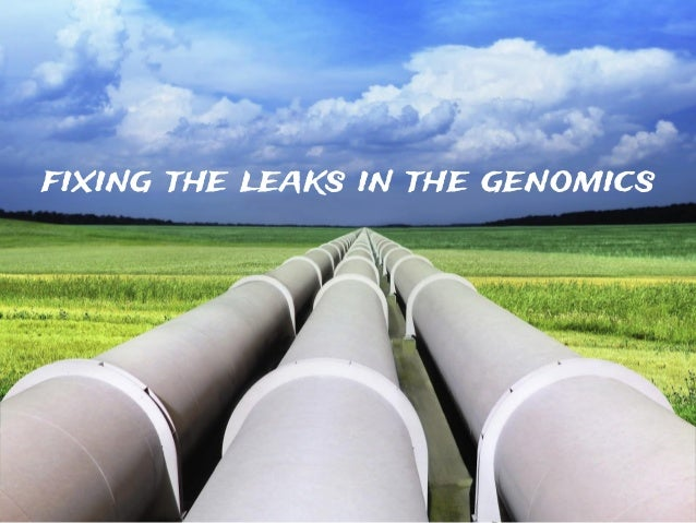 fixing the leaks in the genomics