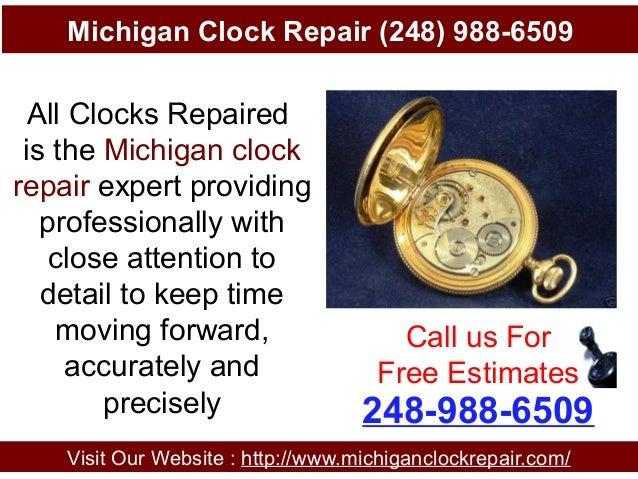 Michigan Clock Repair (248) 988-6509 Visit Our Website : http://www.michiganclockrepair.com/ 248-988-6509 Call us For Free...