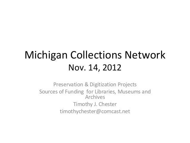 Michigan Collections Network             Nov. 14, 2012       Preservation & Digitization Projects  Sources of Funding for ...