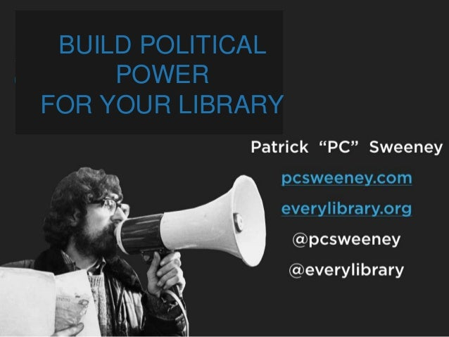 BUILD POLITICAL POWER FOR YOUR LIBRARY