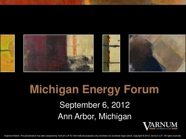 Michigan Energy Forum                                                        September 6, 2012                            ...