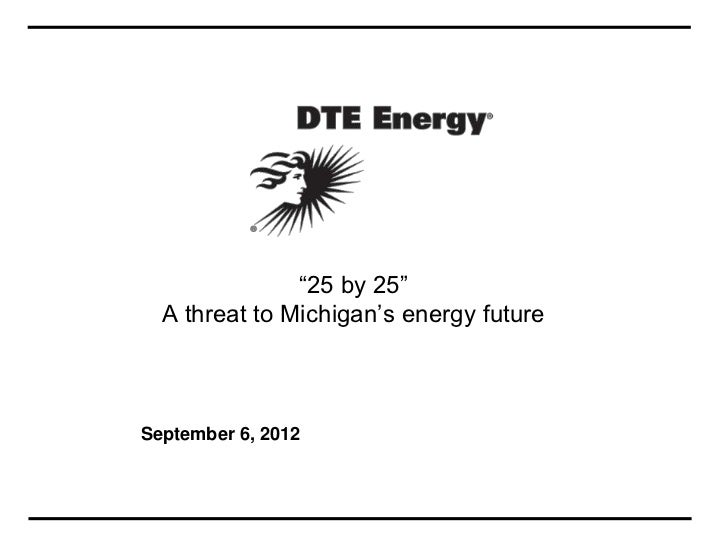 """25 by 25""  A threat to Michigan's energy futureSeptember 6, 2012"