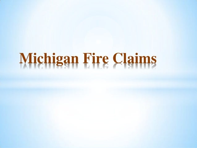 Michigan Fire Claims