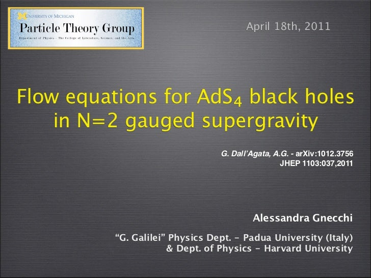 April 18th, 2011Flow equations for AdS₄ black holes    in N=2 gauged supergravity                                 G. Dall'...