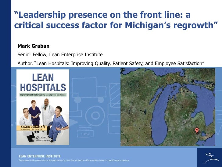 """Leadership presence on the front line: a critical success factor for Michigan's regrowth""  Mark Graban Senior Fellow, Lea..."