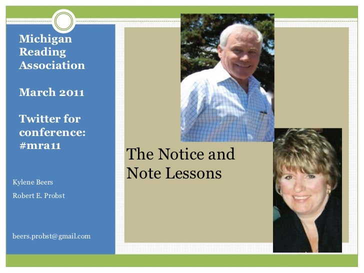 Kylene Beers<br />Robert E. Probst<br />beers.probst@gmail.com<br />Michigan Reading AssociationMarch 2011Twitter for conf...
