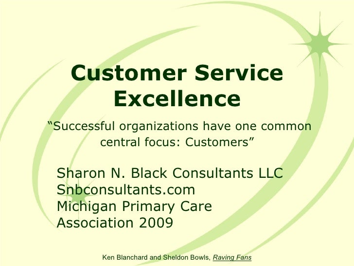 "Customer Service Excellence   ""Successful organizations have one common central focus: Customers"" Sharon N. Black Consulta..."