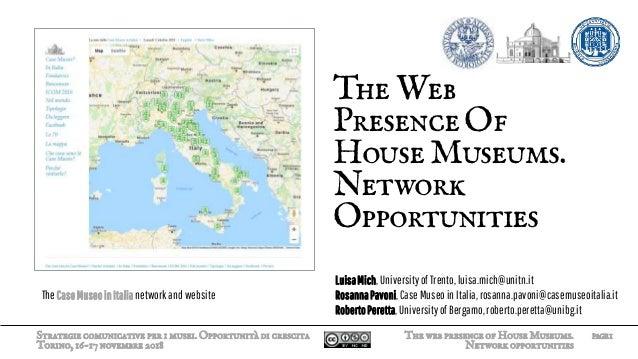 Strategie comunicative per i musei. Opportunità di crescita Torino, 16-17 novembre 2018 TheWeb PresenceOf HouseMuseums. Ne...