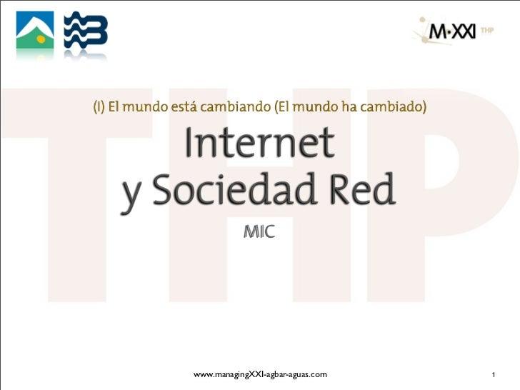 (I) El mundo está cambiando (El mundo ha cambiado)       Internet    y Sociedad Red                          MIC          ...