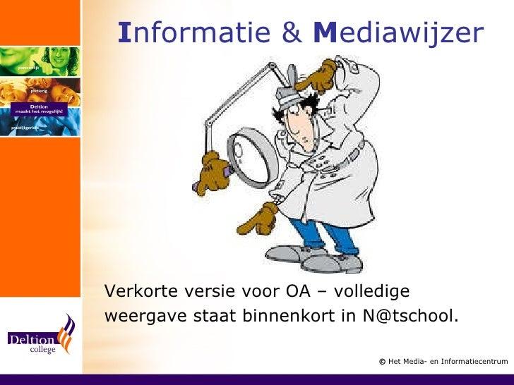 I nformatie &  M ediawijzer Verkorte versie voor OA – volledige weergave staat binnenkort in N@tschool.  ©  Het Media- en ...