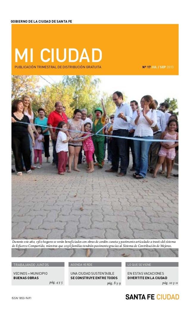 MI CIUDAD /1 gOBiERNO DE LA CiUDAD DE SANTA fE Durante este año, 1560 hogares se verán beneficiados con obras de cordón cu...