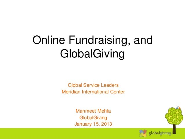 Online Fundraising, and     GlobalGiving       Global Service Leaders     Meridian International Center           Manmeet ...