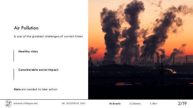 Air Pollution Is one of the greatest challenges of current times Data are needed to take action Healthy risks Considerable...