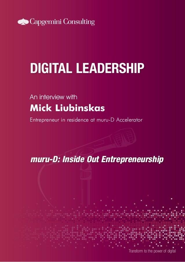 An interview with Transform to the power of digital Mick Liubinskas Entrepreneur in residence at muru-D Accelerator muru-D...