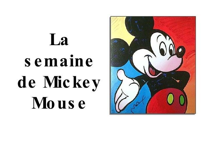 La semaine de  M ickey  Mouse