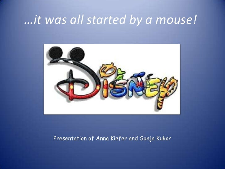 …it was all started by a mouse!     Presentation of Anna Kiefer and Sonja Kukor