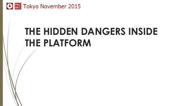 THE HIDDEN DANGERS INSIDE THE PLATFORM