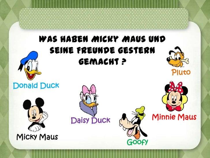 Was haben Micky Maus und       seine Freunde gestern             gemacht ?                                       PlutoDona...