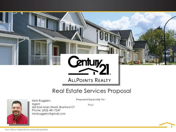 Prepared Especially for: You! Real Estate Services Proposal Mick Ruggiero Agent 265 East Main Street, Branford CT Phone: (...