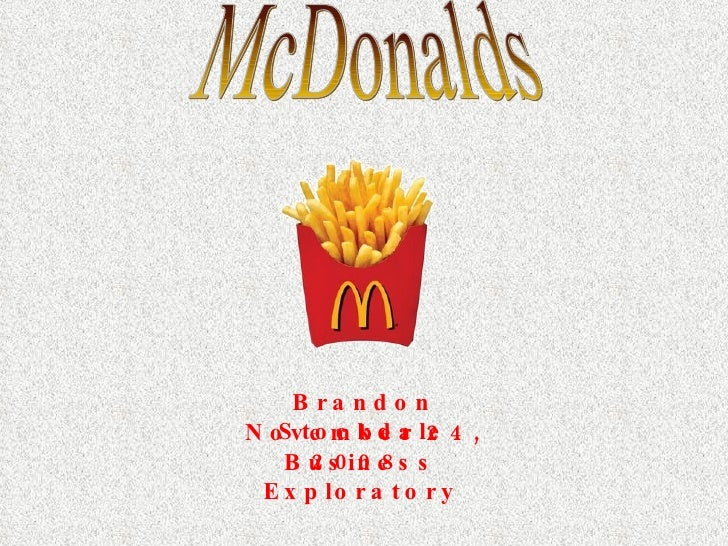 McDonalds Brandon Stockdale November 24, 2008   Business Exploratory