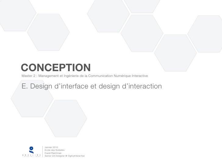 CONCEPTION Master 2 : Management et Ingénierie de la Communication Numérique Interactive   E. Design d'interface et design...