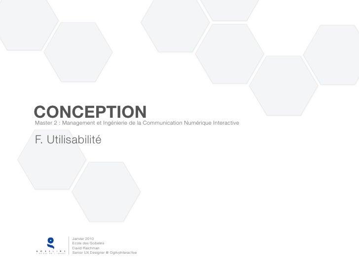 CONCEPTION Master 2 : Management et Ingénierie de la Communication Numérique Interactive   F. Utilisabilité               ...