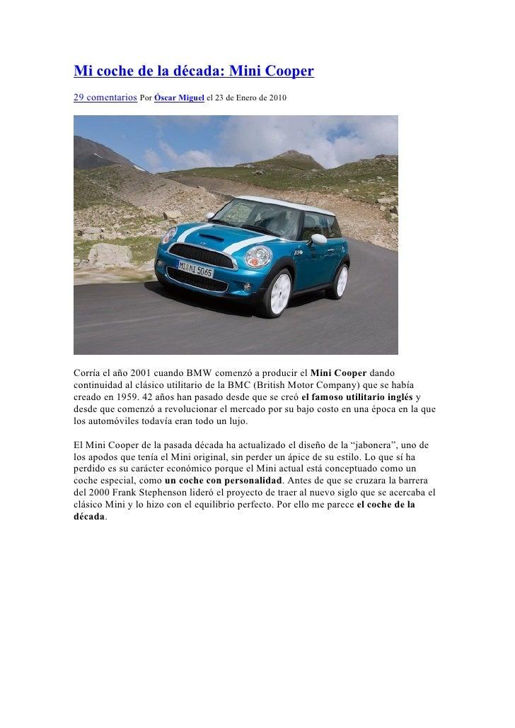 Mi coche de la década: Mini Cooper 29 comentarios Por Óscar Miguel el 23 de Enero de 2010     Corría el año 2001 cuando BM...