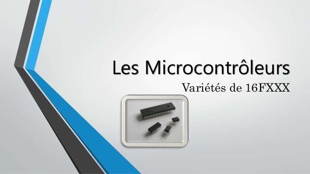 Les Microcontrôleurs Variétés de 16FXXX