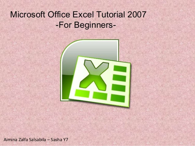 Microsoft Office Excel Tutorial 2007-For Beginners-Aimina Zalfa Salsabila – Sasha Y7