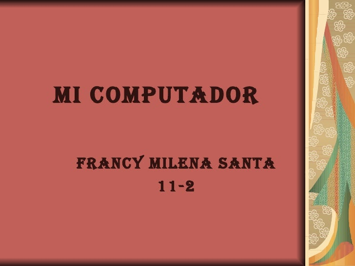 MI COMPUTADOR FRANCY MILENA SANTA 11-2