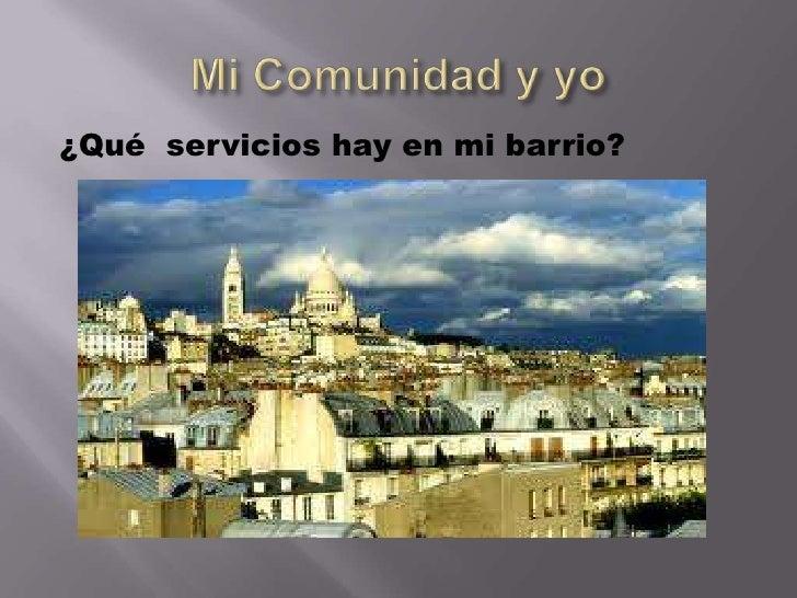 ¿Qué servicios hay en mi barrio?
